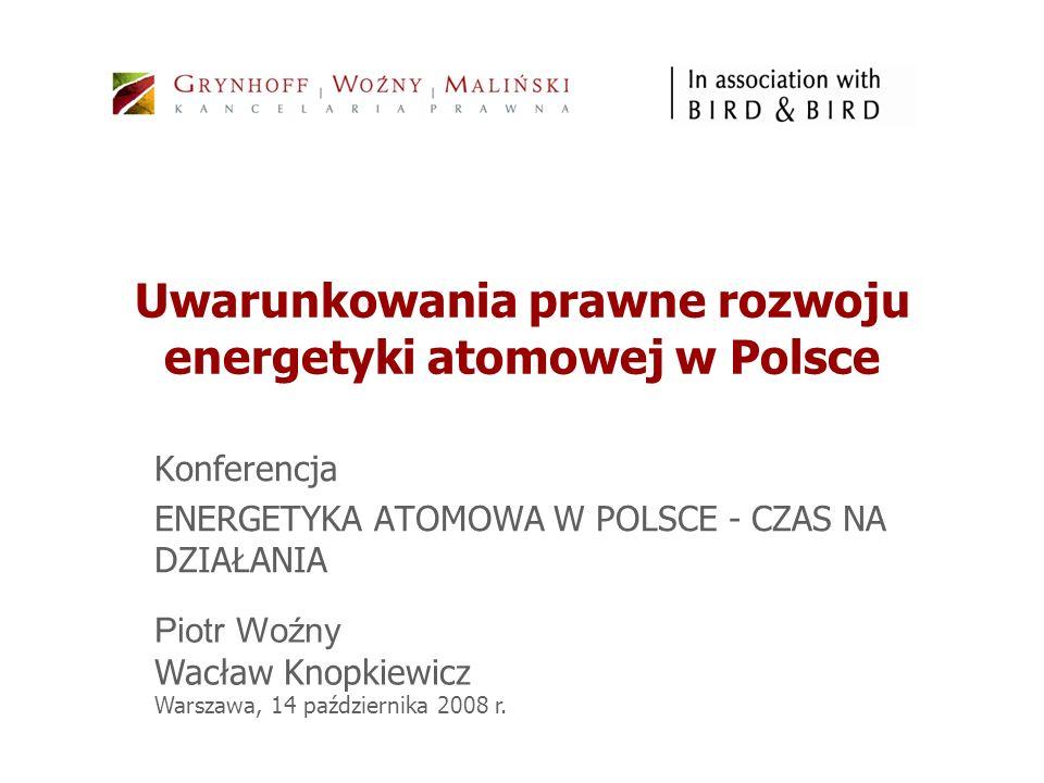 Uwarunkowania prawne rozwoju energetyki atomowej w Polsce