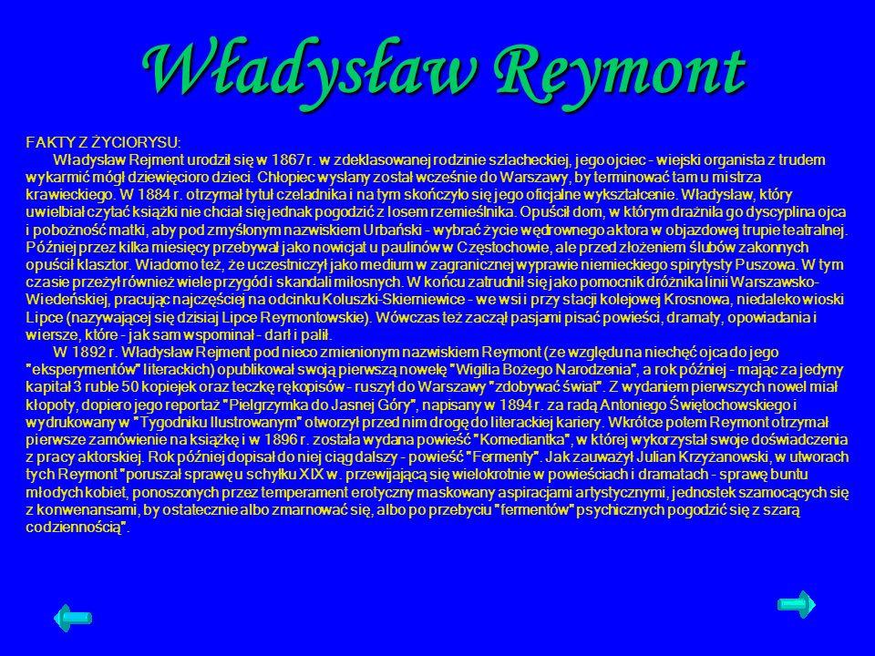 Władysław Reymont FAKTY Z ŻYCIORYSU: