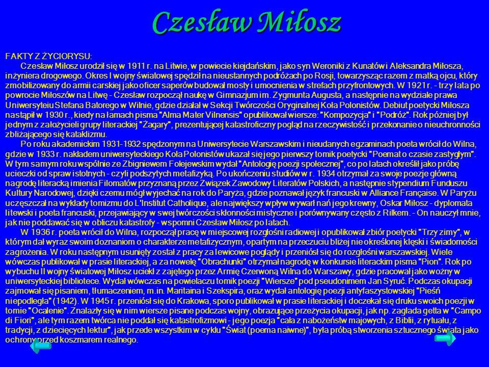 Czesław Miłosz FAKTY Z ŻYCIORYSU: