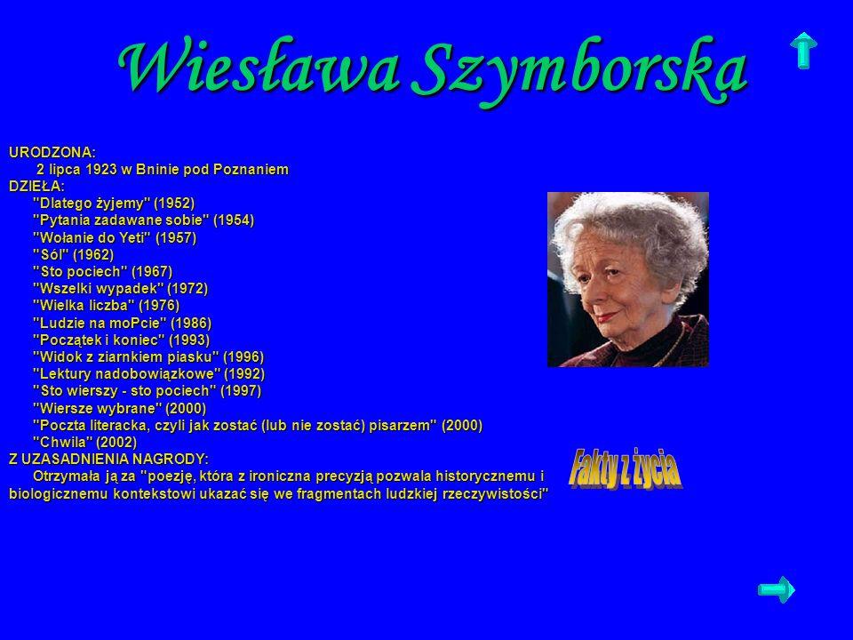 Wiesława Szymborska URODZONA: 2 lipca 1923 w Bninie pod Poznaniem