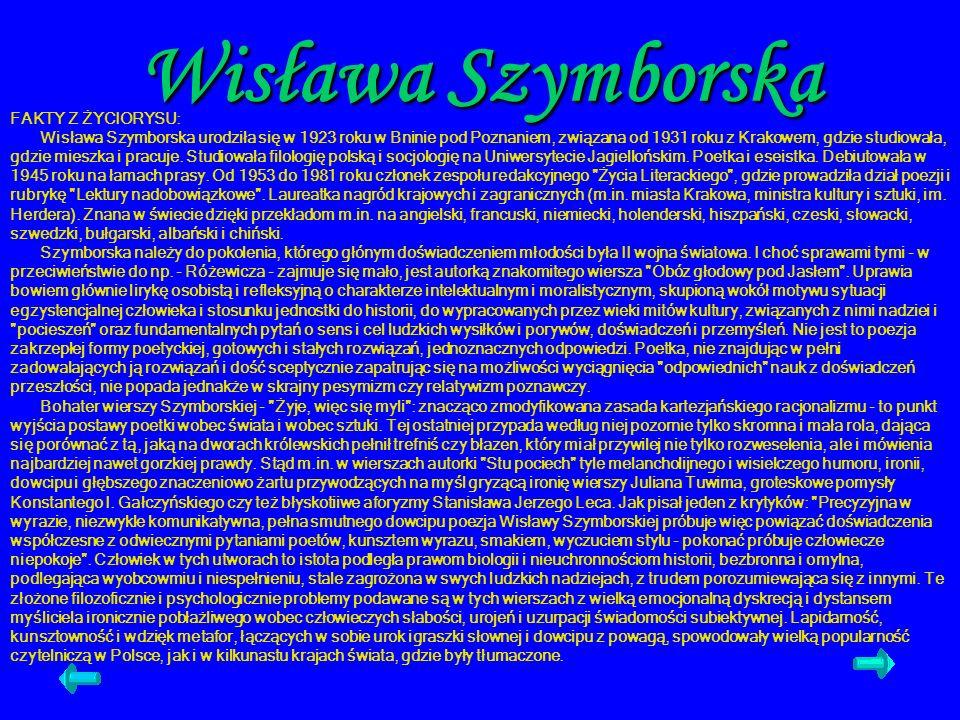 Wisława Szymborska FAKTY Z ŻYCIORYSU: