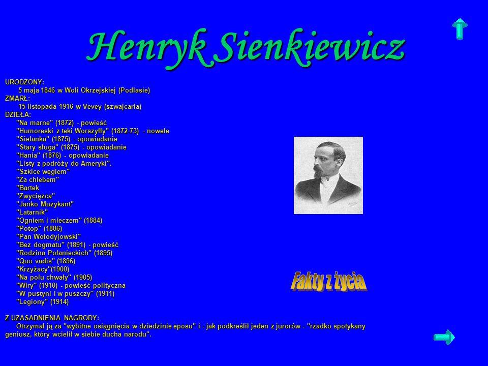 Henryk Sienkiewicz Fakty z życia URODZONY: