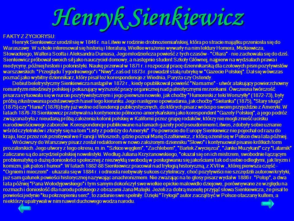 Henryk Sienkiewicz FAKTY Z ŻYCIORYSU: