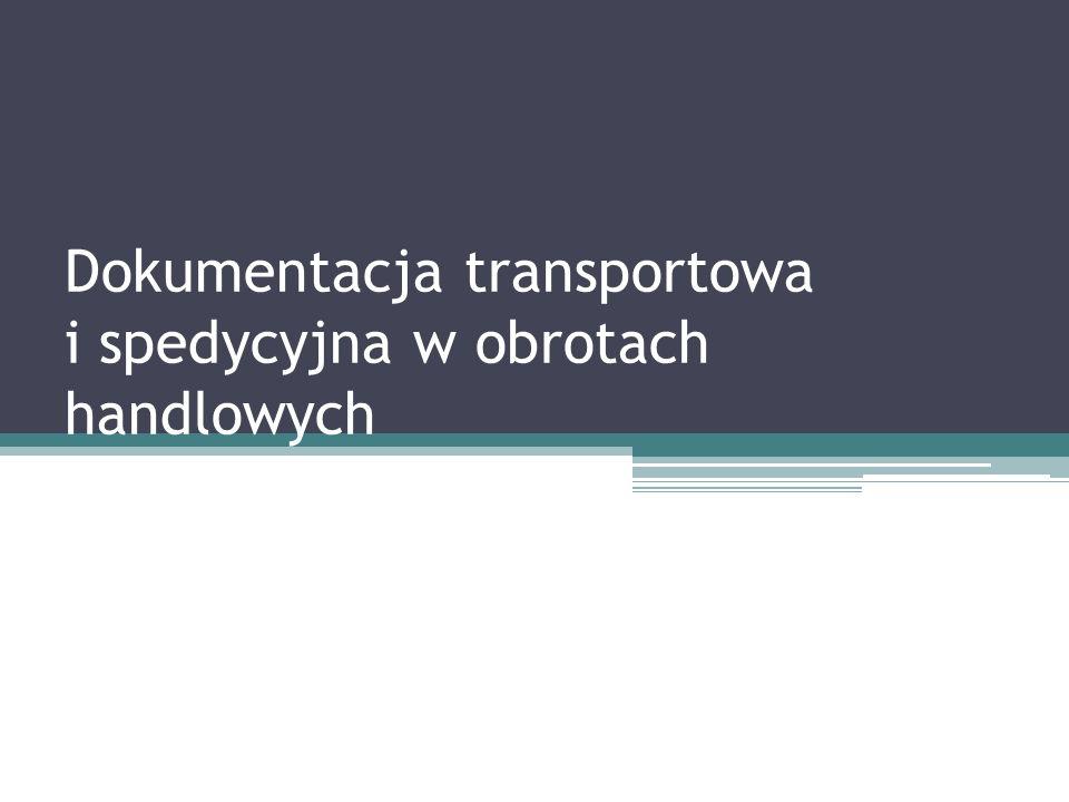 Dokumentacja transportowa i spedycyjna w obrotach handlowych