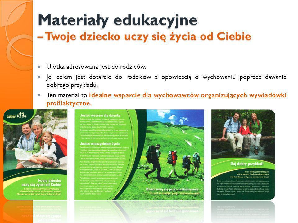 Materiały edukacyjne – Twoje dziecko uczy się życia od Ciebie