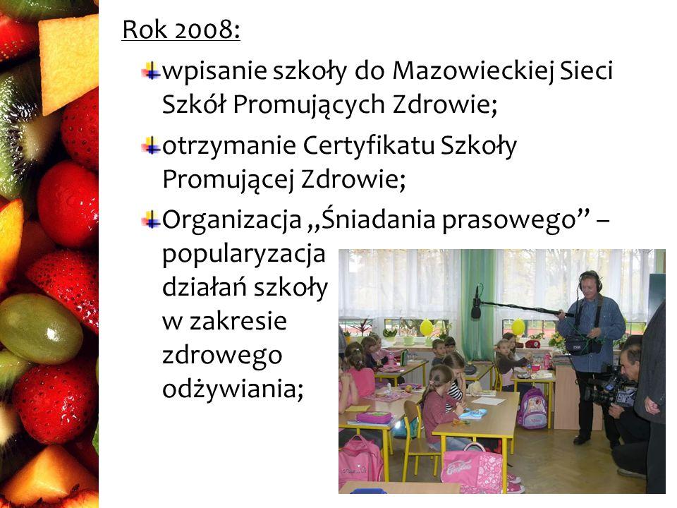 Rok 2008: wpisanie szkoły do Mazowieckiej Sieci Szkół Promujących Zdrowie; otrzymanie Certyfikatu Szkoły Promującej Zdrowie;