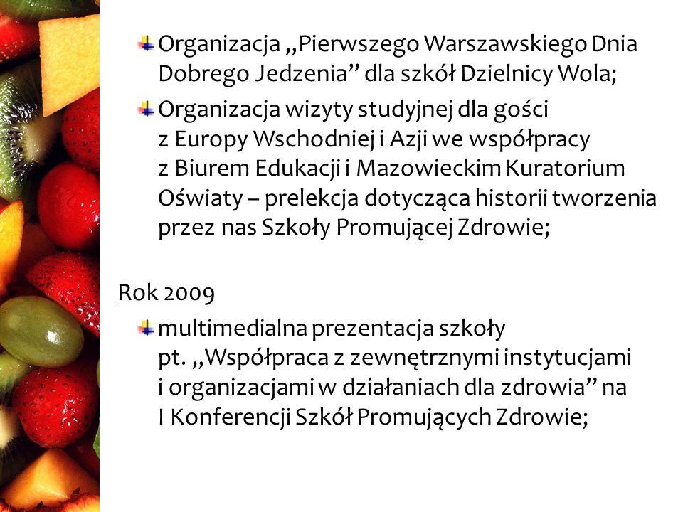 """Organizacja """"Pierwszego Warszawskiego Dnia Dobrego Jedzenia dla szkół Dzielnicy Wola;"""
