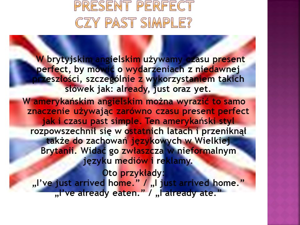 Present perfect czy past simple