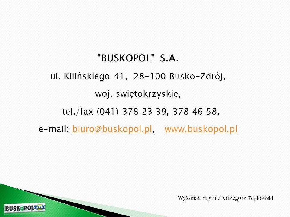 BUSKOPOL S.A. ul. Kilińskiego 41, 28-100 Busko-Zdrój,