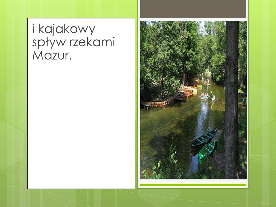 i kajakowy spływ rzekami Mazur.