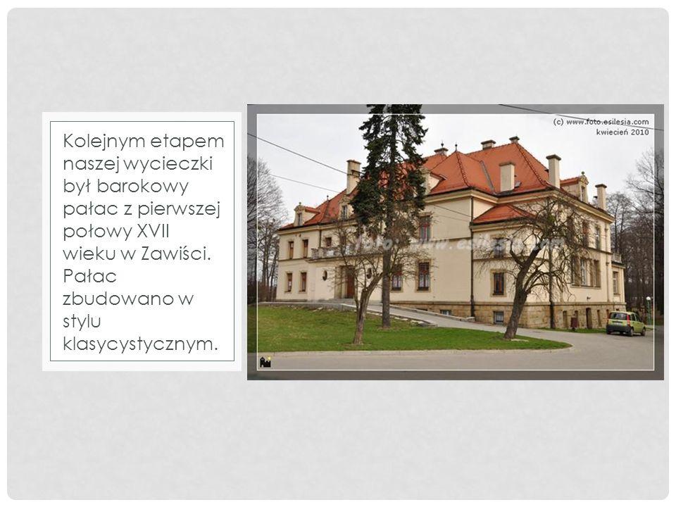 Kolejnym etapem naszej wycieczki był barokowy pałac z pierwszej połowy XVII wieku w Zawiści.