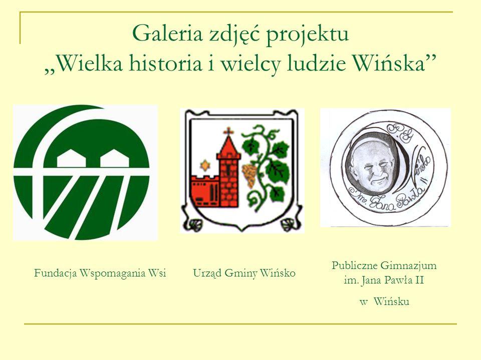"""Galeria zdjęć projektu """"Wielka historia i wielcy ludzie Wińska"""