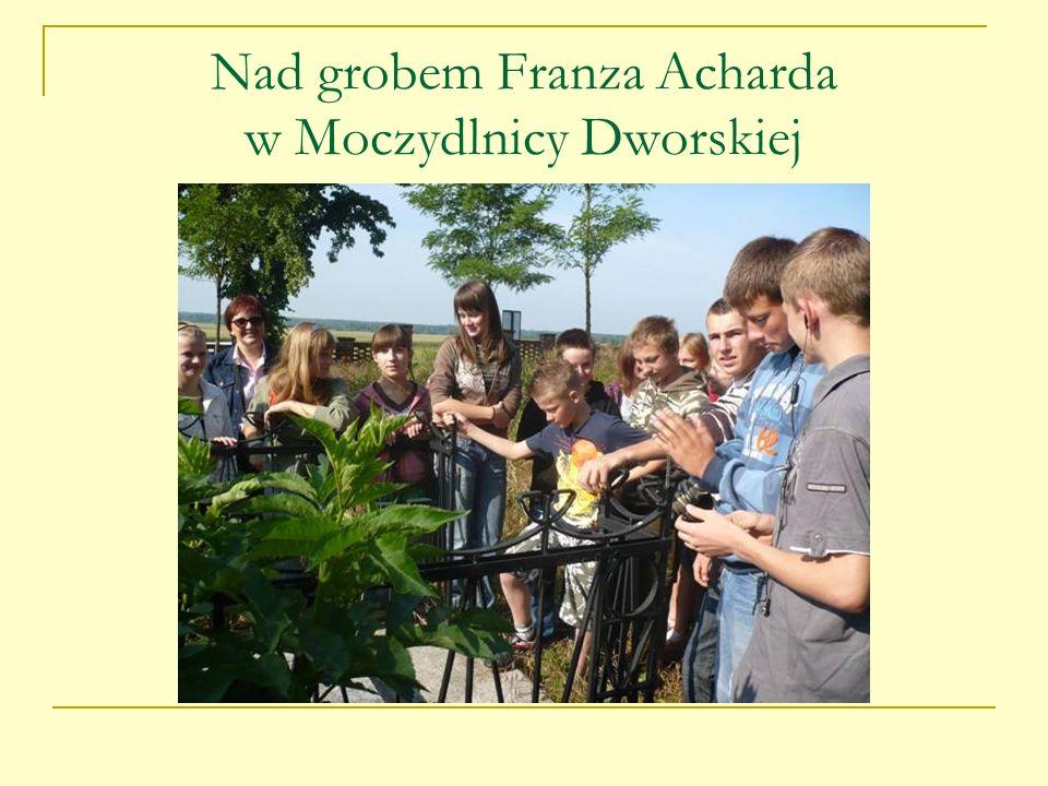 Nad grobem Franza Acharda w Moczydlnicy Dworskiej