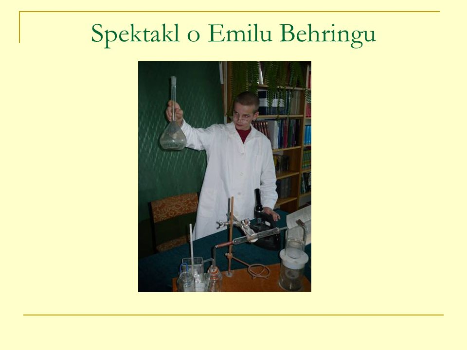Spektakl o Emilu Behringu