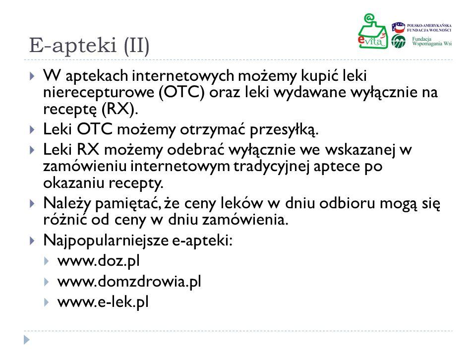 E-apteki (II) W aptekach internetowych możemy kupić leki nierecepturowe (OTC) oraz leki wydawane wyłącznie na receptę (RX).