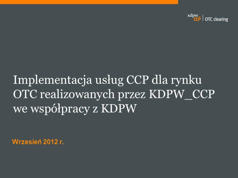 Implementacja usług CCP dla rynku OTC realizowanych przez KDPW_CCP we współpracy z KDPW