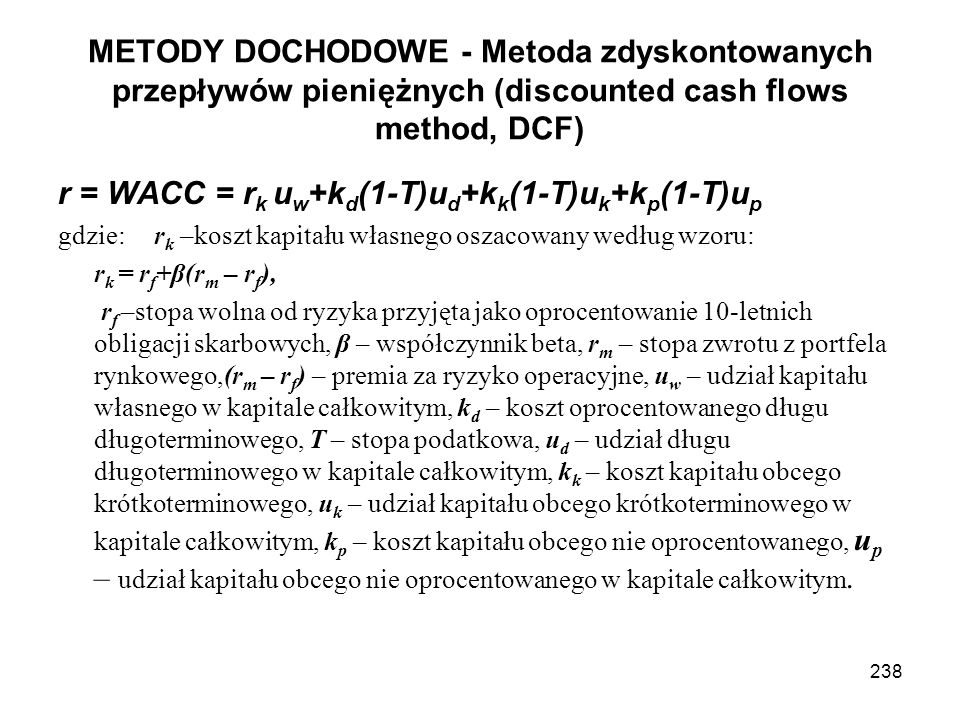 r = WACC = rk uw+kd(1-T)ud+kk(1-T)uk+kp(1-T)up