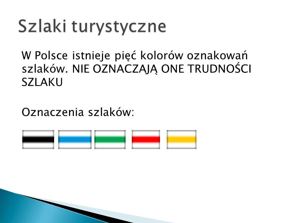 Szlaki turystyczne W Polsce istnieje pięć kolorów oznakowań szlaków.