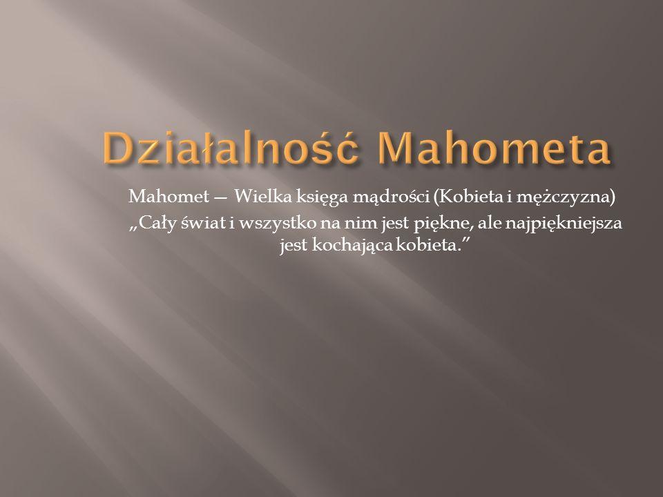 Działalność Mahometa Mahomet — Wielka księga mądrości (Kobieta i mężczyzna)