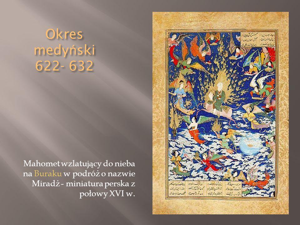 Okres medyński 622- 632 Mahomet wzlatujący do nieba na Buraku w podróż o nazwie Miradż - miniatura perska z połowy XVI w.