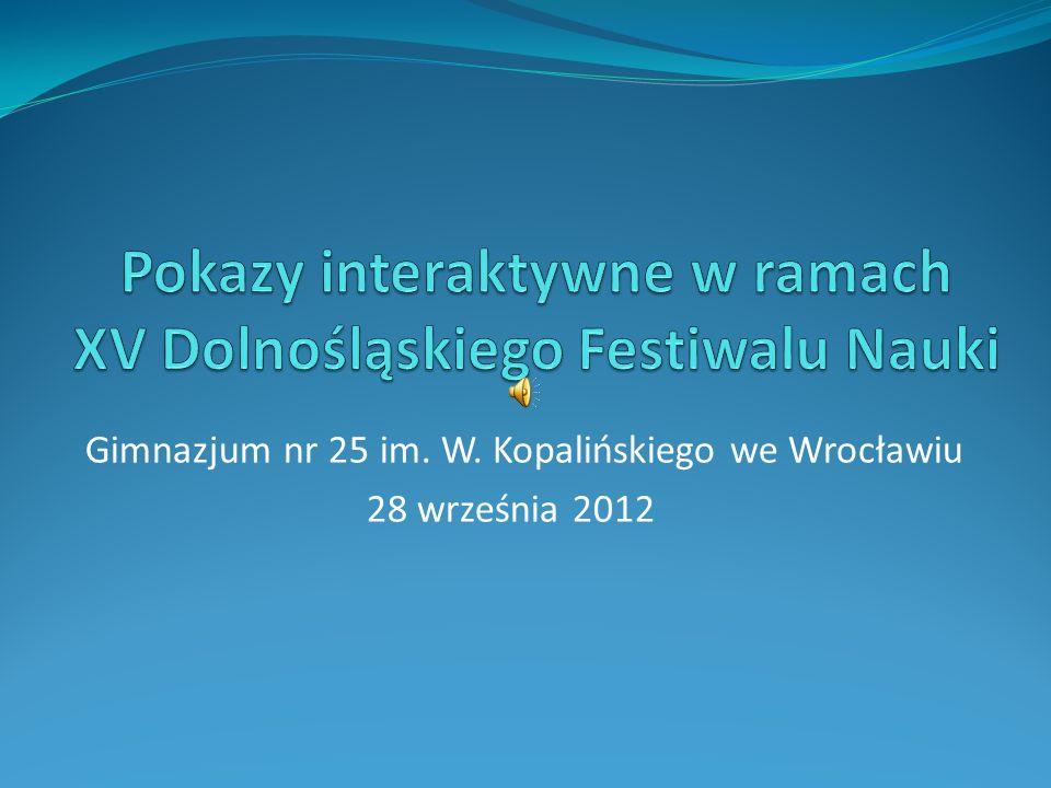 Pokazy interaktywne w ramach XV Dolnośląskiego Festiwalu Nauki
