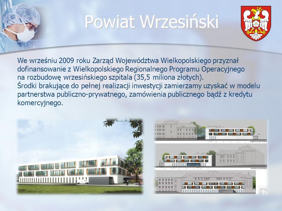 We wrześniu 2009 roku Zarząd Województwa Wielkopolskiego przyznał dofinansowanie z Wielkopolskiego Regionalnego Programu Operacyjnego na rozbudowę wrzesińskiego szpitala (35,5 miliona złotych).