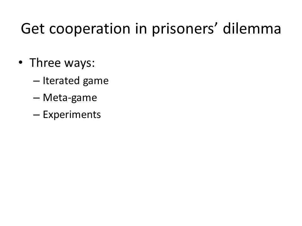 Get cooperation in prisoners' dilemma