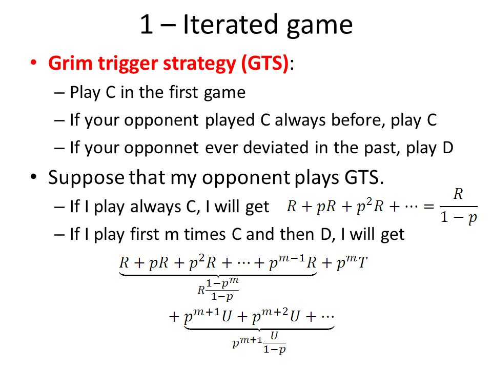 1 – Iterated game Grim trigger strategy (GTS):