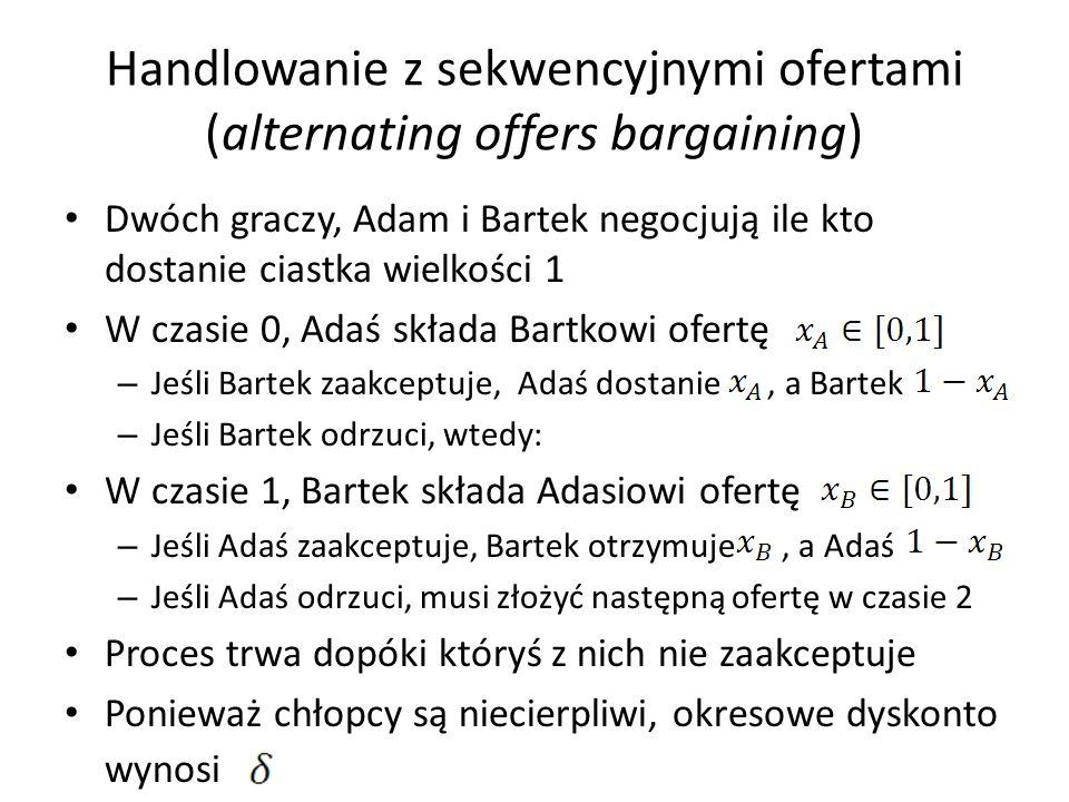 Handlowanie z sekwencyjnymi ofertami (alternating offers bargaining)