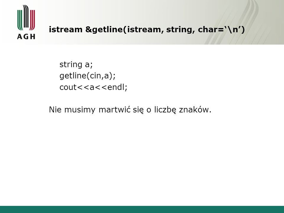 istream &getline(istream, string, char='\n')