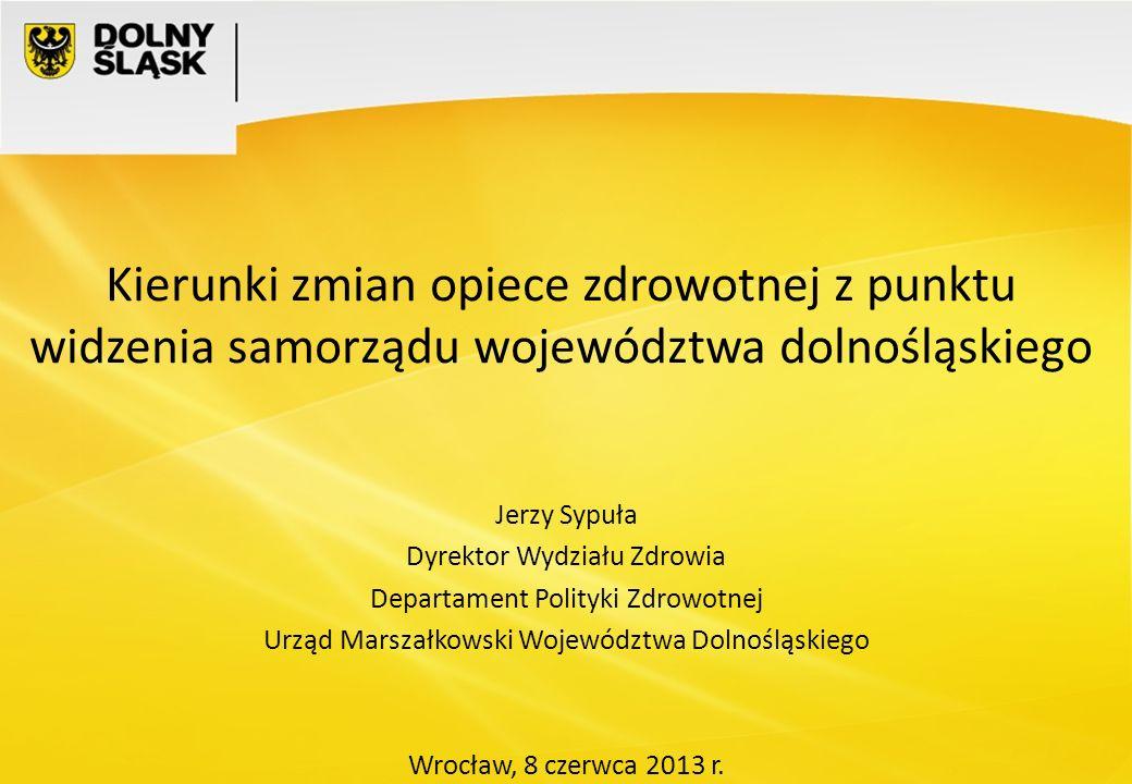 Kierunki zmian opiece zdrowotnej z punktu widzenia samorządu województwa dolnośląskiego