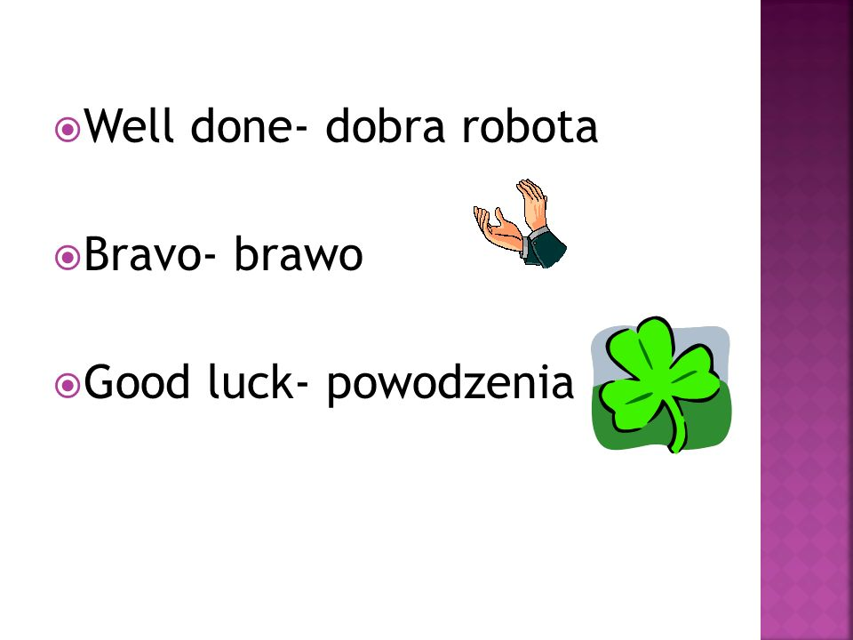 Well done- dobra robota