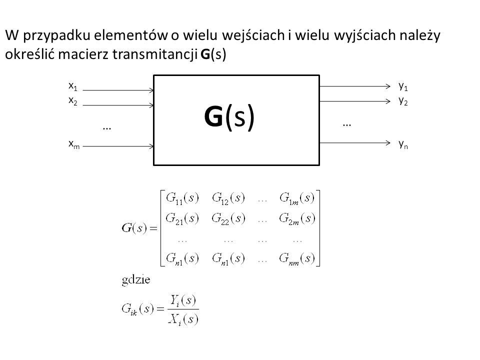 W przypadku elementów o wielu wejściach i wielu wyjściach należy określić macierz transmitancji G(s)