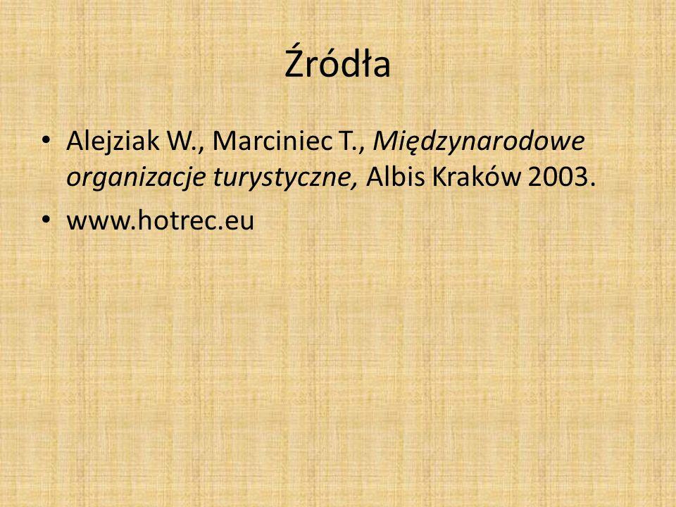 Źródła Alejziak W., Marciniec T., Międzynarodowe organizacje turystyczne, Albis Kraków 2003.