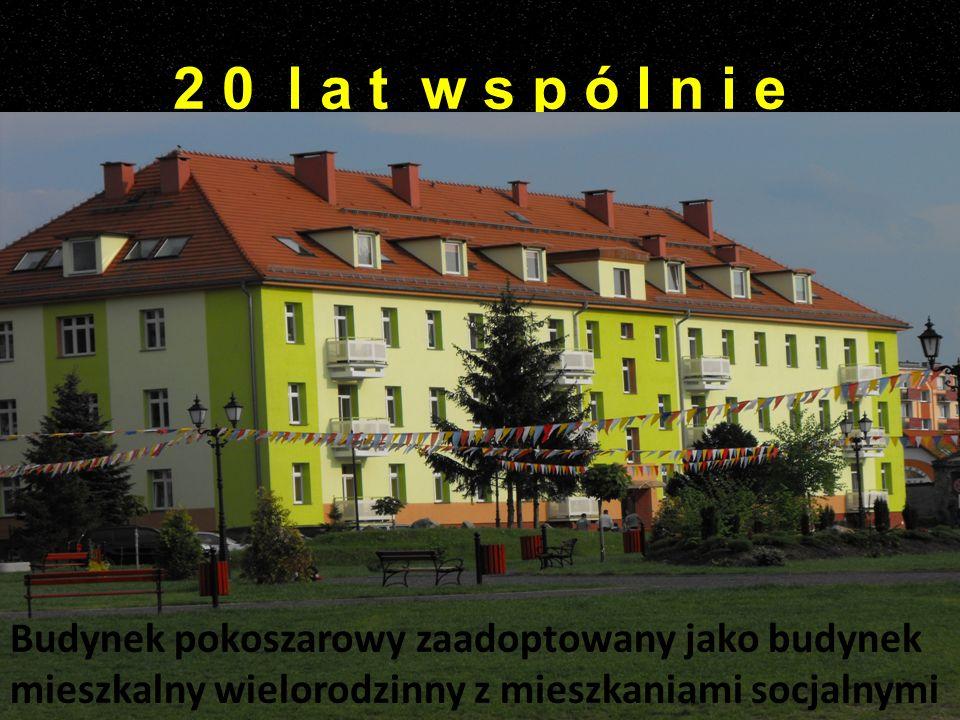 2 0 l a t w s p ó l n i e Budynek pokoszarowy zaadoptowany jako budynek mieszkalny wielorodzinny z mieszkaniami socjalnymi.