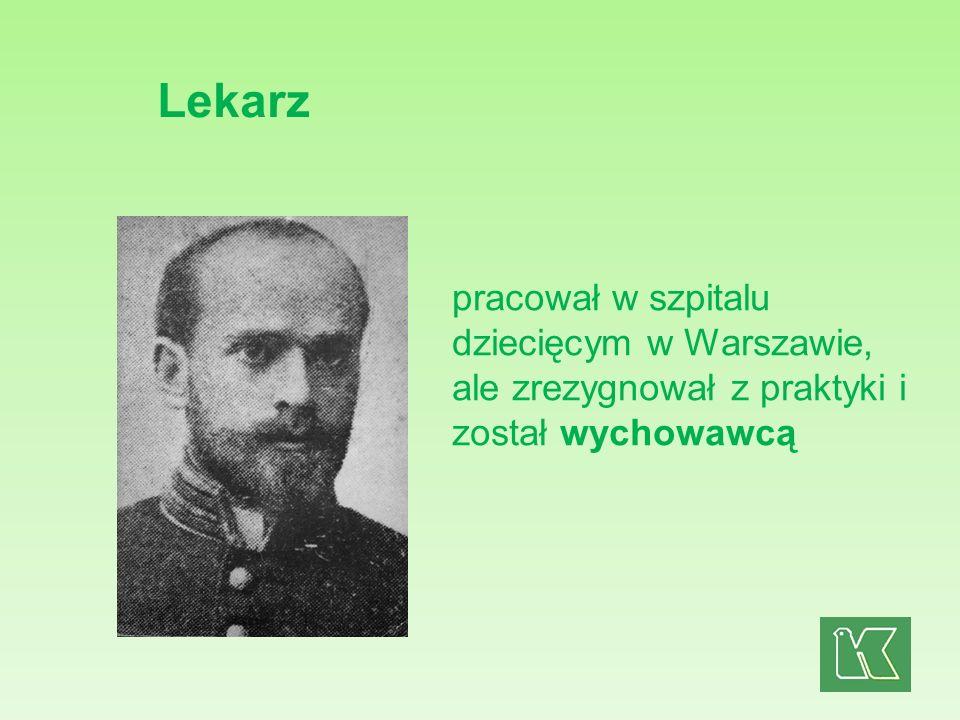 Lekarz pracował w szpitalu dziecięcym w Warszawie, ale zrezygnował z praktyki i został wychowawcą