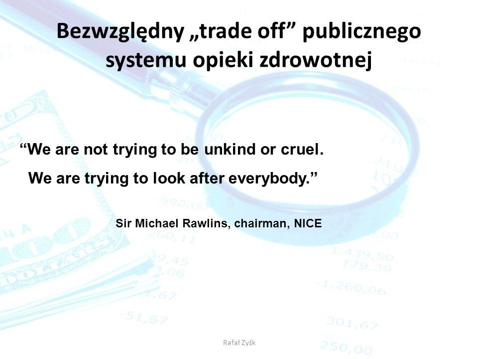 """Bezwzględny """"trade off publicznego systemu opieki zdrowotnej"""