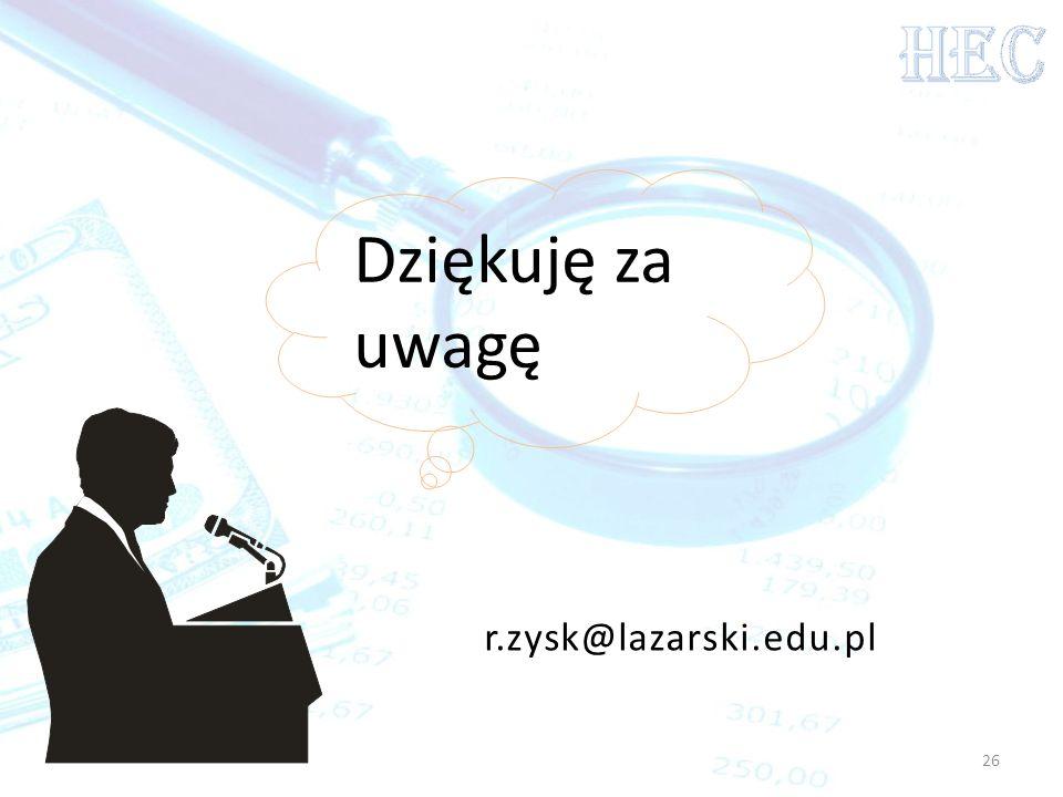 HEC Dziękuję za uwagę r.zysk@lazarski.edu.pl