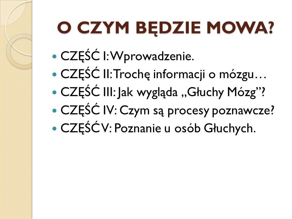 O CZYM BĘDZIE MOWA CZĘŚĆ I: Wprowadzenie.