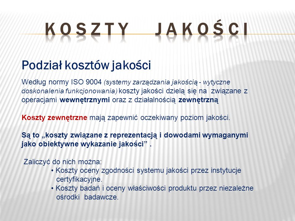 K o s z t y j a k o ś c i Podział kosztów jakości