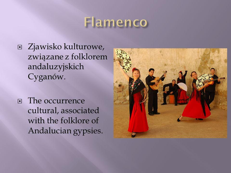 Flamenco Zjawisko kulturowe, związane z folklorem andaluzyjskich Cyganów.