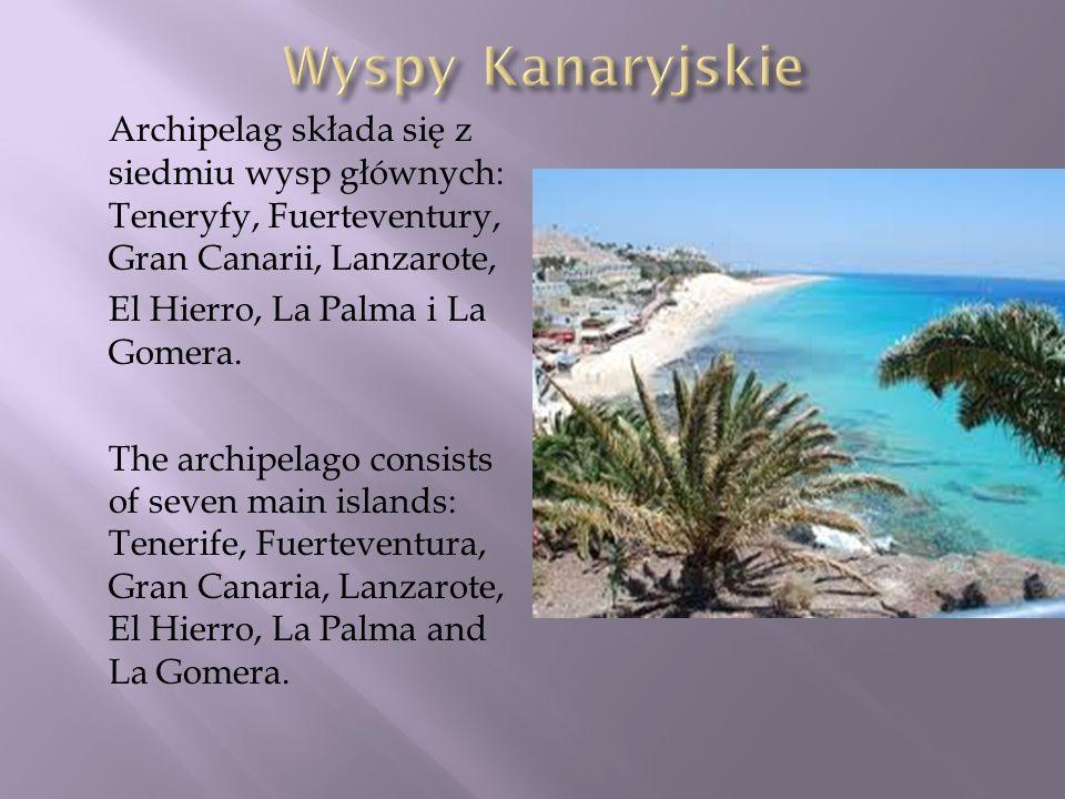 Wyspy Kanaryjskie Archipelag składa się z siedmiu wysp głównych: Teneryfy, Fuerteventury, Gran Canarii, Lanzarote,