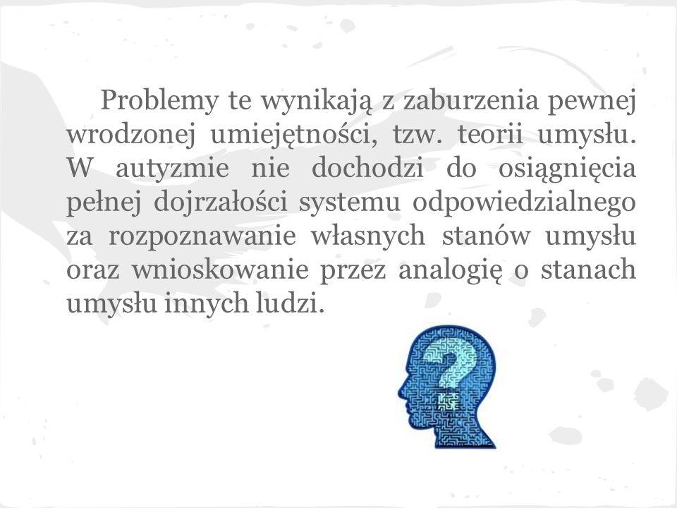 Problemy te wynikają z zaburzenia pewnej wrodzonej umiejętności, tzw