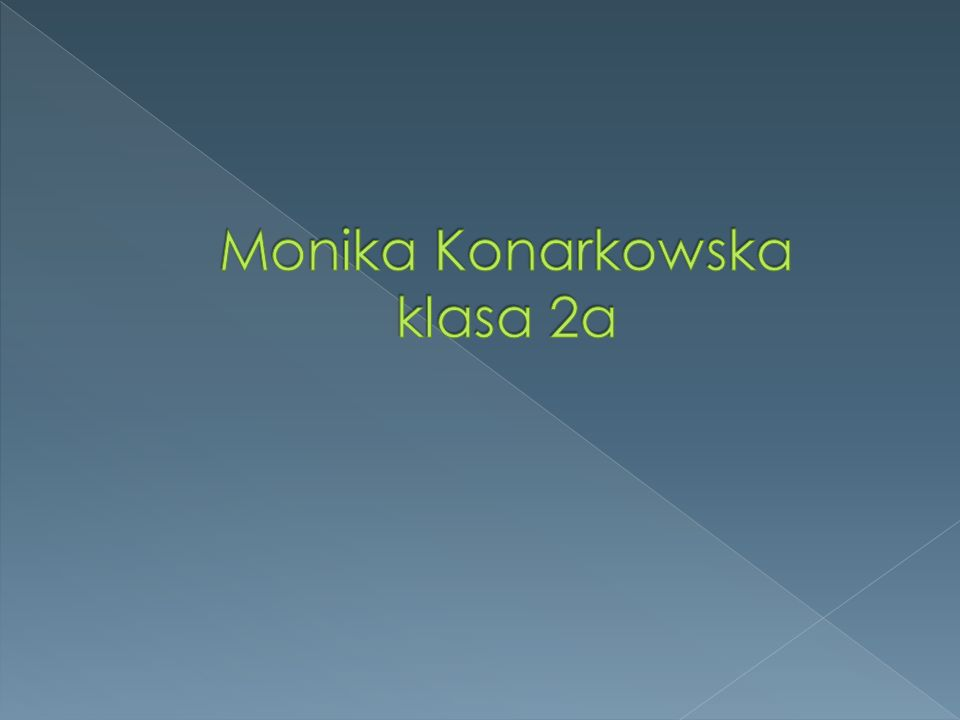 Monika Konarkowska klasa 2a