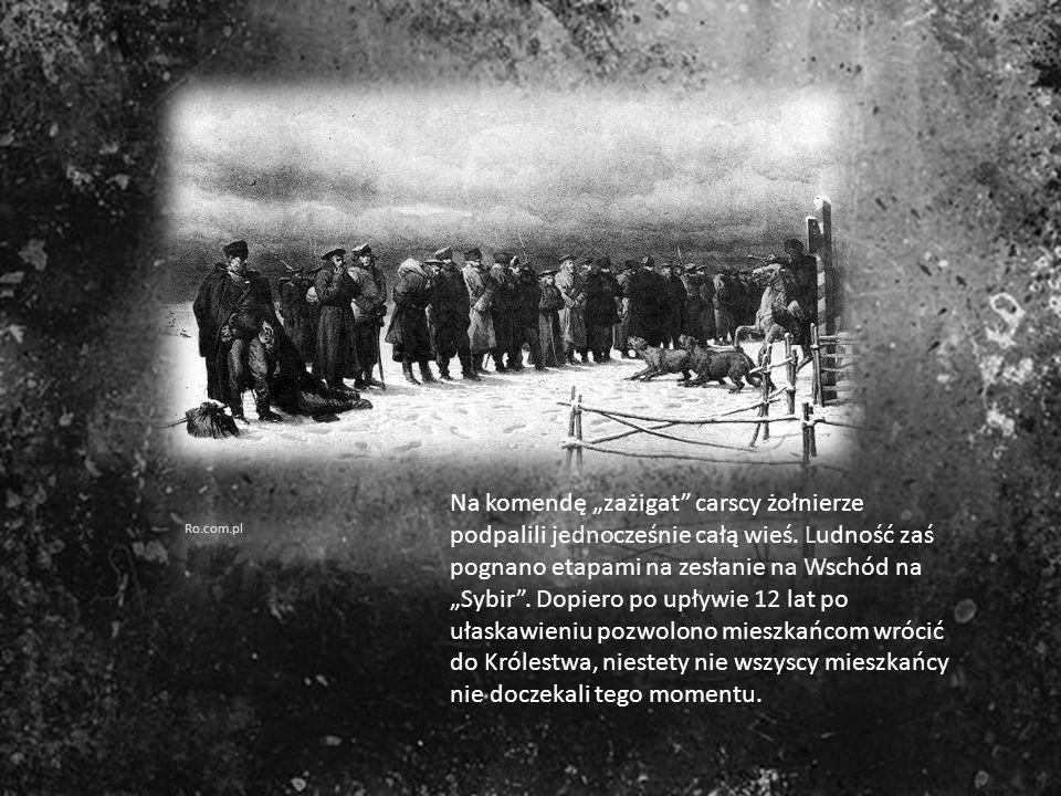 """Na komendę """"zażigat carscy żołnierze podpalili jednocześnie całą wieś"""