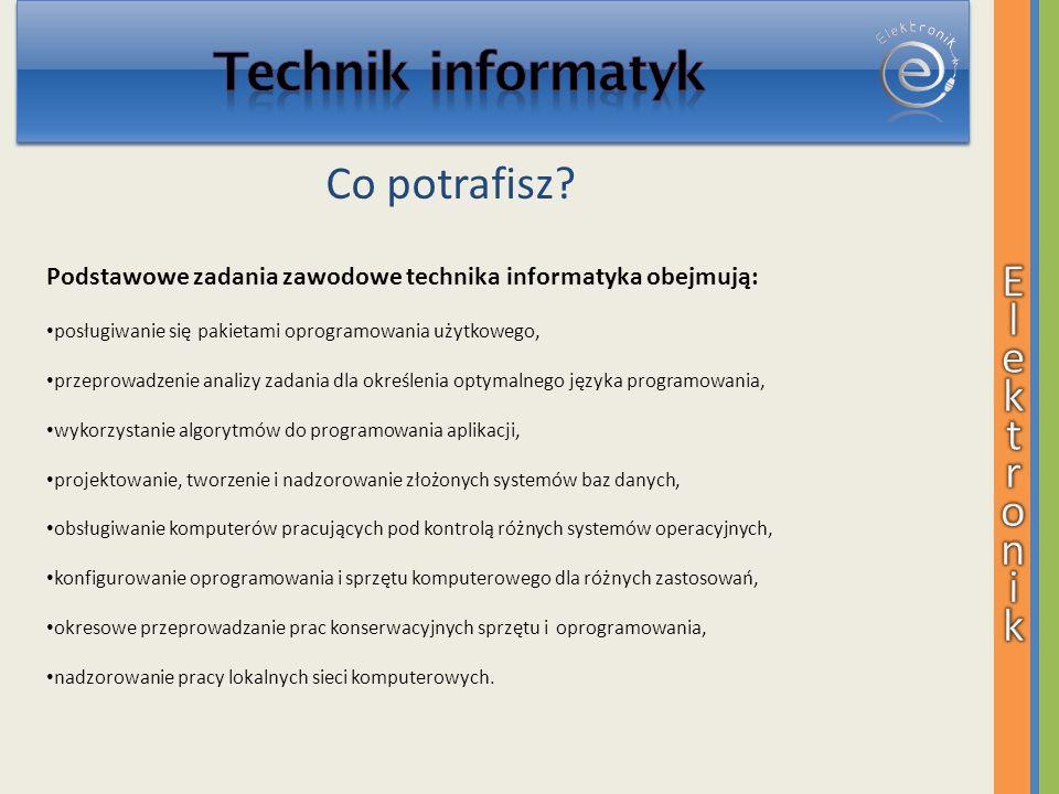 Technik informatyk Co potrafisz E l e k t r o n i k