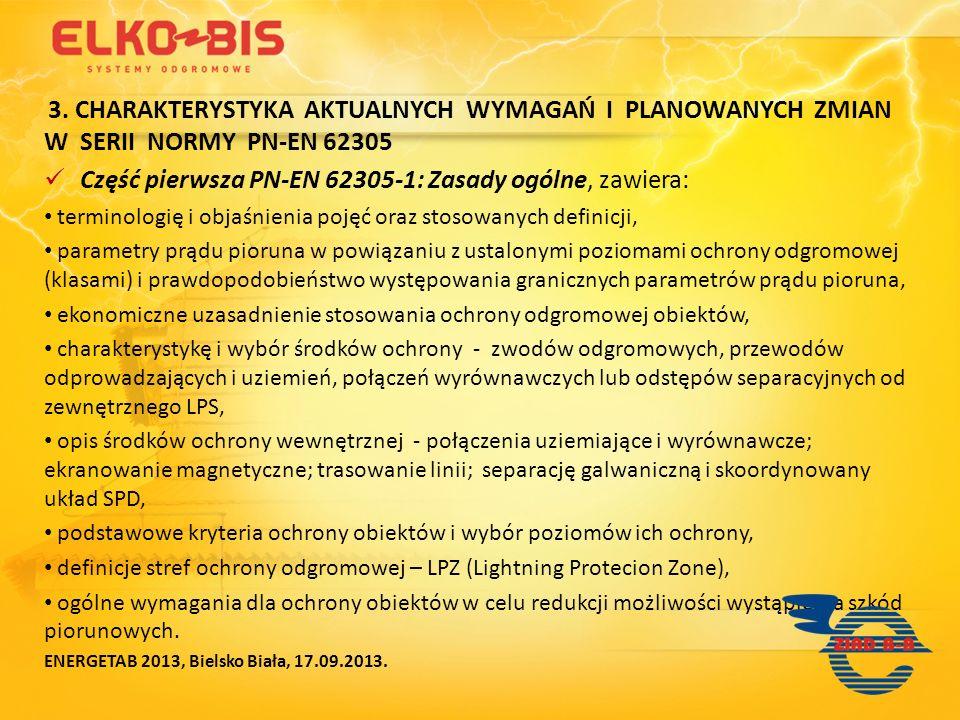 Część pierwsza PN-EN 62305-1: Zasady ogólne, zawiera: