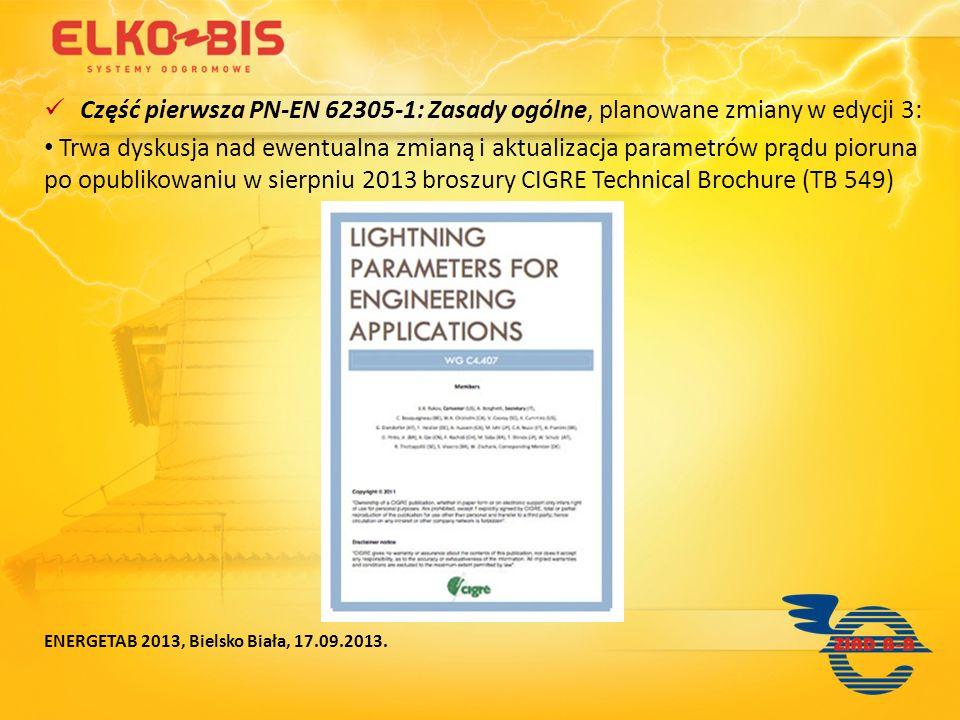 Część pierwsza PN-EN 62305-1: Zasady ogólne, planowane zmiany w edycji 3:
