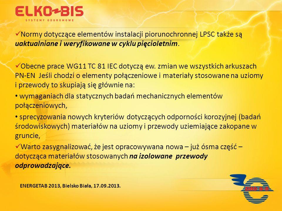 Normy dotyczące elementów instalacji piorunochronnej LPSC także są uaktualniane i weryfikowane w cyklu pięcioletnim.