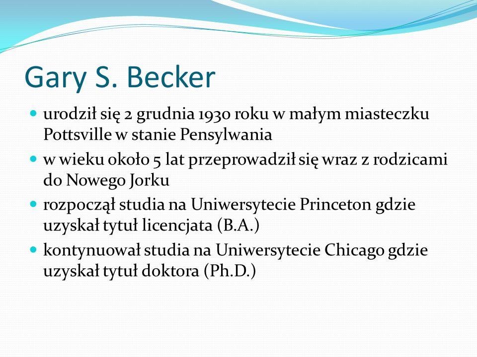 Gary S. Becker urodził się 2 grudnia 1930 roku w małym miasteczku Pottsville w stanie Pensylwania.
